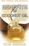 The Benefits of Coconut Oil : Why You Should Add This Healthy Oil To Your Life