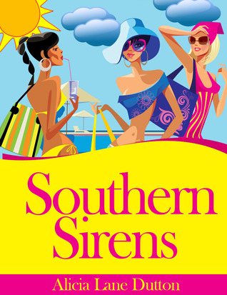 Southern Sirens by Alicia Lane Dutton