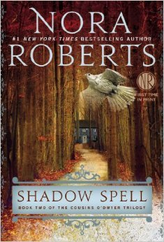 Shadow Spell (The Cousins O'Dwyer Trilogy) - Nora Roberts