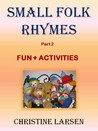 Small Folk Rhymes Part 2, Fun + Activities