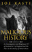 Malicious History an Investigation Into King James VI of Scot... by Joe Kasti