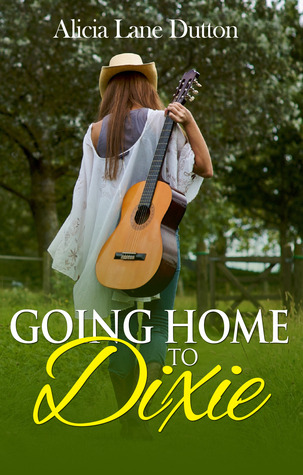 Going Home to Dixie by Alicia Lane Dutton