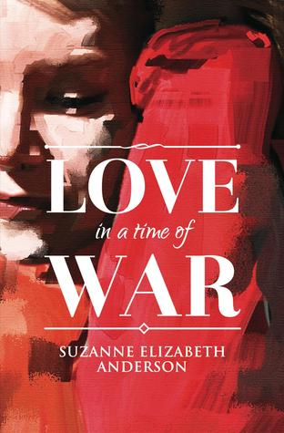 Love in a Time of War by Suzanne Elizabeth Anderson