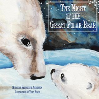 The Night of the Great Polar Bear by Suzanne Elizabeth Anderson