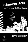 Chances Are: A Roman Dalton Yarn
