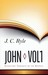 John, Vol. 1 (Expository Thoughts on the Gospels, #5)