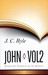 John, Vol. 2 (Expository Thoughts on the Gospels, #6)