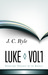 Luke, Vol. 1 (Expository Thoughts on the Gospels, #3)