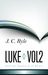 Luke, Vol. 2 (Expository Thoughts on the Gospels, #4)