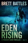Eden Rising (A Project Eden Thriller)