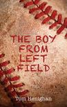 The Boy from Left Field