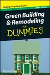 Green Building and Remodeling For Dummies®, Mini Edition