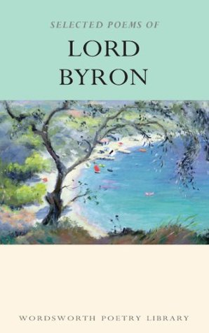 Selected Poems of Lord Byron by George Gordon Byron