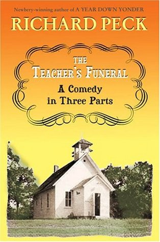 The Teacher's Funeral  by Richard Peck