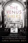 The Venus Fixers by Ilaria Dagnini Brey
