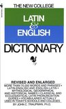 The Bantam New College Latin & English Dictionary (The Bantam New College Dictionary Series)
