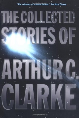 The Collected Stories by Arthur C. Clarke