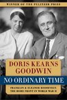 No Ordinary Time by Doris Kearns Goodwin