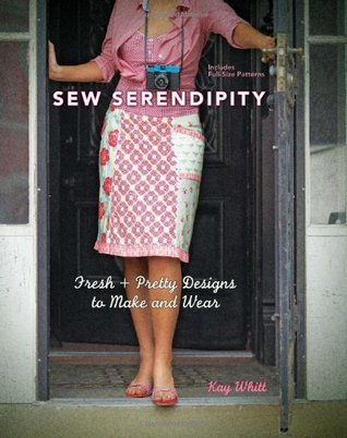 Sew Serendipity by Kay Whitt