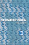 The Meaning of Marxism by Paul D'Amato