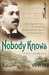 Nobody Knows by Craig Von Buseck