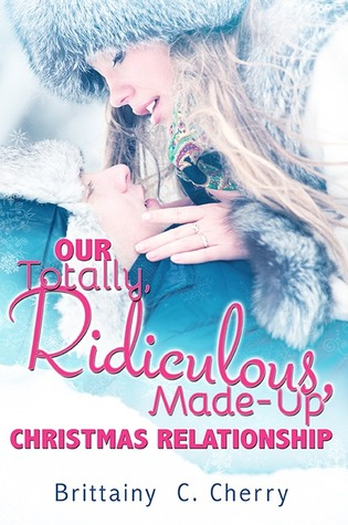 Our Totally, Ridiculous, Made-up Christmas Relationship (A Novella)