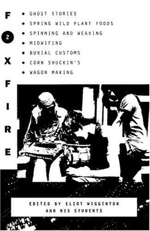 Foxfire 2 by Eliot Wigginton