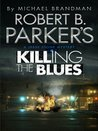 Robert B. Parker's Killing the Blues: A Jesse Stone Novel (Jesse Stone 10)