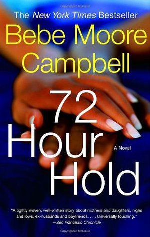72 Hour Hold by Bebe Moore Campbell