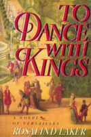 To Dance With Kings by Rosalind Laker
