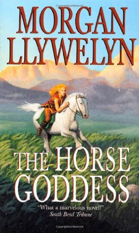 The Horse Goddess by Morgan Llywelyn