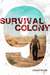 Survival Colony  Nine by Joshua David Bellin