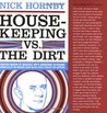 Housekeeping vs. the Dirt by Nick Hornby