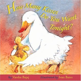 How Many Kisses Do You Want Tonight? by Varsha Bajaj