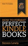 How to Format Perfect Kindle Books