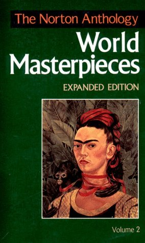 The Norton Anthology of World Masterpieces by Maynard Mack