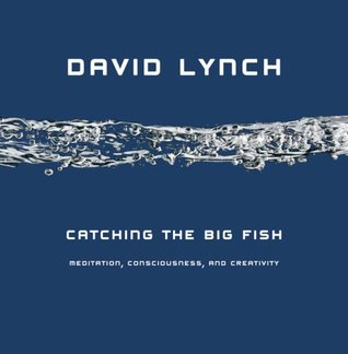 Catching the Big Fish by David Lynch