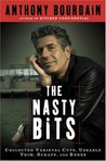 The Nasty Bits by Anthony Bourdain