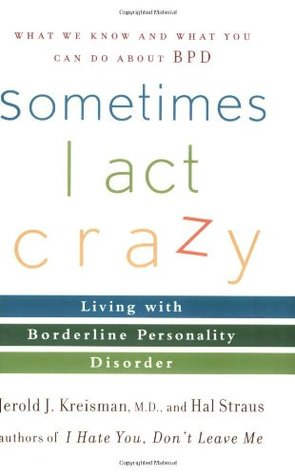 Sometimes I Act Crazy by Jerold J. Kreisman