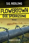 Flowertown: Die Sperrzone (German Edition)