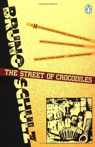 The Street of Crocodiles and Other Stories by Bruno Schulz