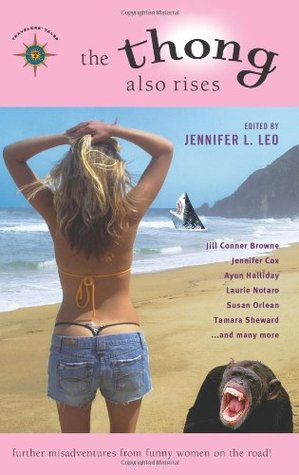 The Thong Also Rises by Jennifer L. Leo