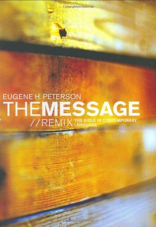 The Message Remix by Eugene H. Peterson