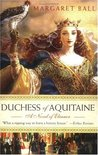 Duchess of Aquitaine by Margaret Ball