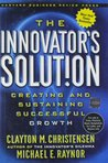 The Innovator's Solution by Clayton M. Christensen