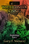 Wothlondia Rising: The Anthology (Beginnings Saga, #1)