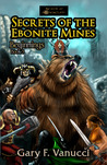 Secrets of the Ebonite Mines (Beginnings Saga, #3)