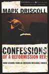 Confessions of a Reformission Rev.: Hard Lessons from an Emerging Missional Church (The Leadership Network Innovation)