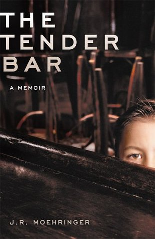 The Tender Bar by J.R. Moehringer