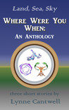 Where Were You When: An Anthology